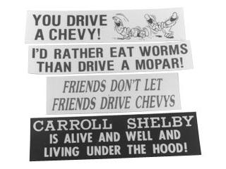 You drvie a Chevy. Haha